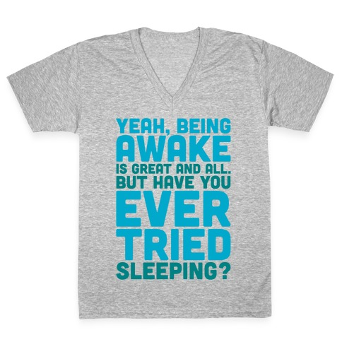 Have You Ever Tried Sleeping White Print V-Neck Tee Shirt