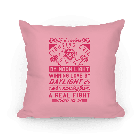 If It Involves Fighting Evil By Moon Light Pillow