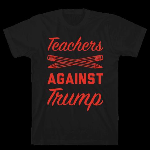Teachers Against Trump Mens T-Shirt
