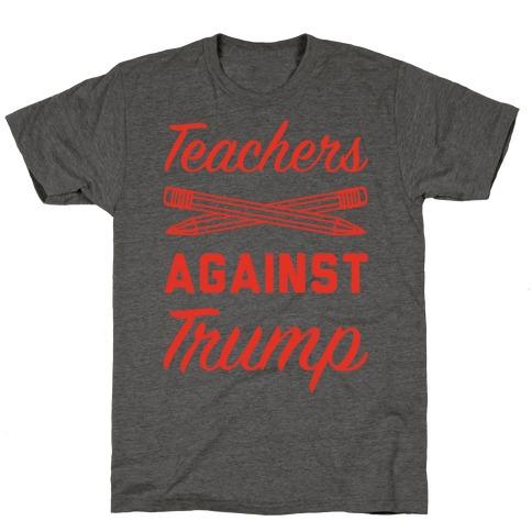 Teachers Against Trump T-Shirt