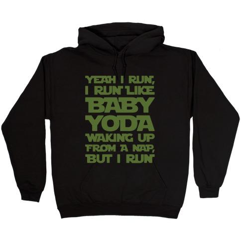 I Run Like Baby Yoda Waking Up From A Nap Parody White Print Hooded Sweatshirt