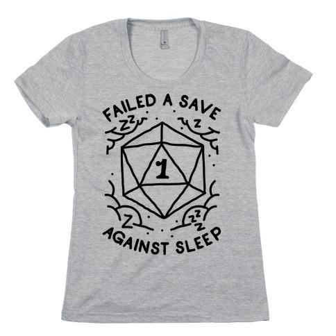 Failed a Save Against Sleep Womens T-Shirt