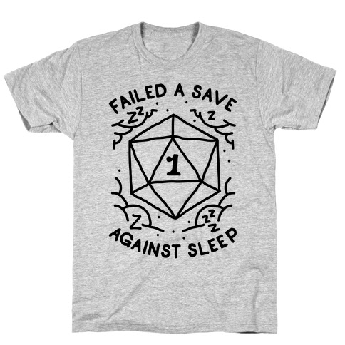 Failed a Save Against Sleep T-Shirt