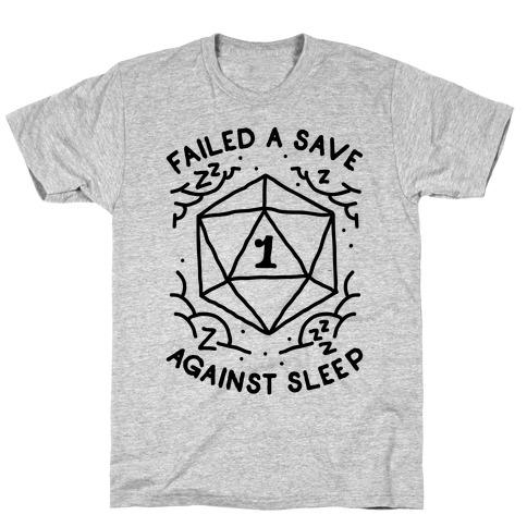 Failed a Save Against Sleep T-Shirt