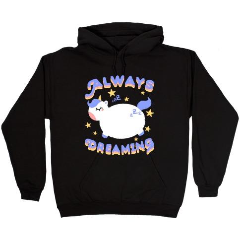 Always Dreaming Hooded Sweatshirt