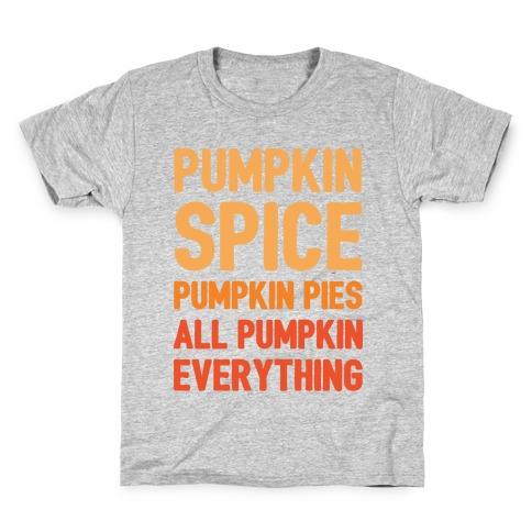 Pumpkin Spice Pumpkin Pies All Pumpkin Everything Parody White Print Kids T-Shirt