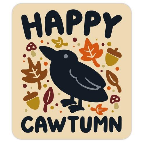 Happy Cawtumn Crow Parody Die Cut Sticker