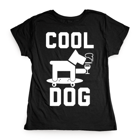 Cool Dog Womens T-Shirt