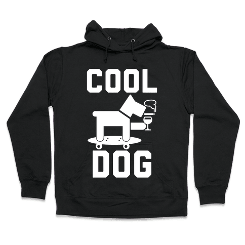 Cool Dog Hooded Sweatshirt