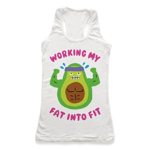 Working My Fat Into Fit Racerback Tank Top