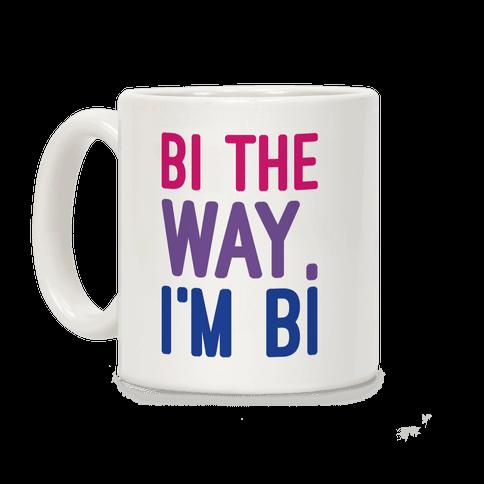 Bi The Way I'm Bi