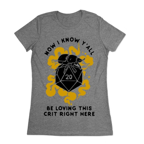 D20 Beetle Now I Know Y'all Be Loving This Crit Right Here Womens T-Shirt