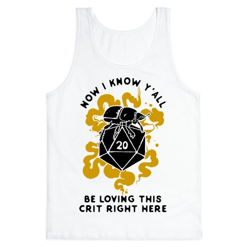 D20 Beetle Now I Know Y'all Be Loving This Crit Right Here Tank Top