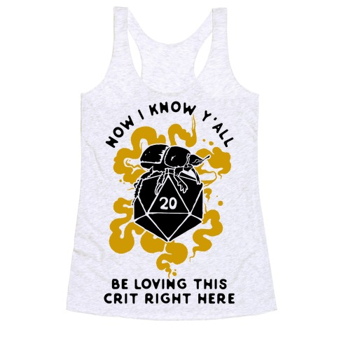 D20 Beetle Now I Know Y'all Be Loving This Crit Right Here Racerback Tank Top