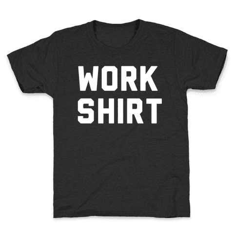 Work Shirt Kids T-Shirt