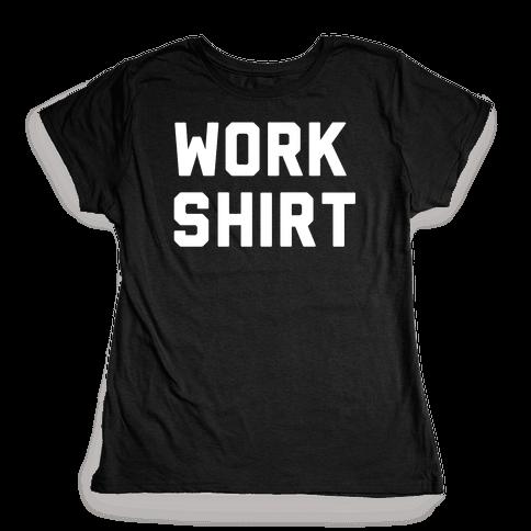 Work Shirt Womens T-Shirt