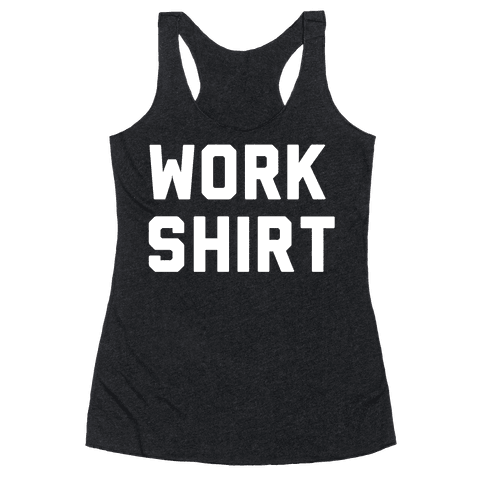 Work Shirt Racerback Tank Top