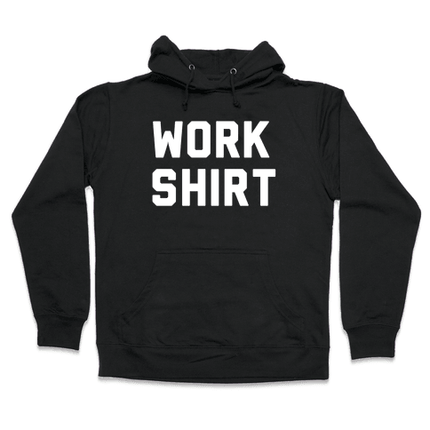 Work Shirt Hooded Sweatshirt