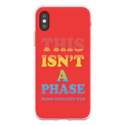 This Isn't A Phase Being Straight Was Phone Flexi-Case