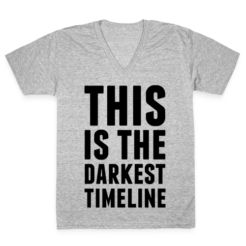 This Is The Darkest Timeline V-Neck Tee Shirt