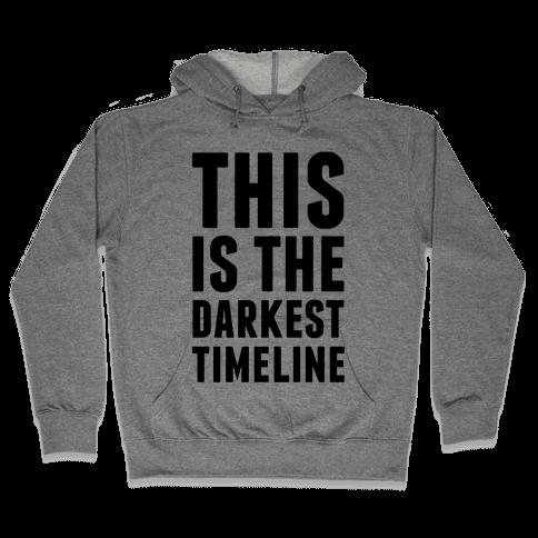 This Is The Darkest Timeline Hooded Sweatshirt