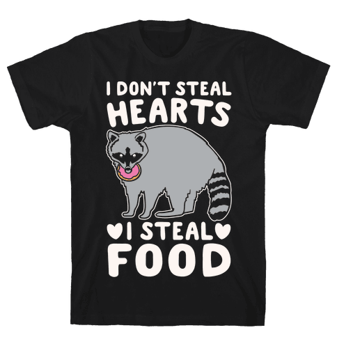 I Don't Steal Hearts I Steal Food White Print Mens T-Shirt