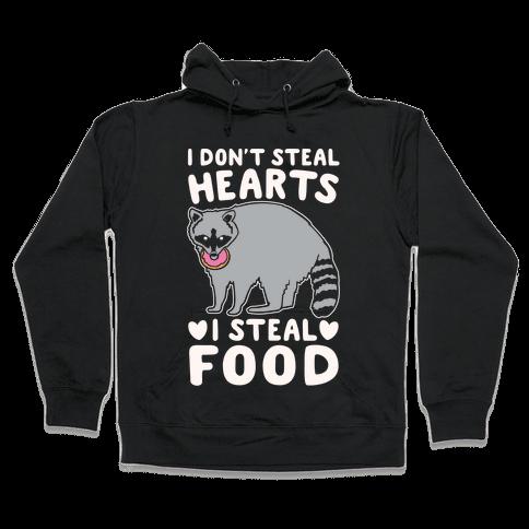 I Don't Steal Hearts I Steal Food White Print Hooded Sweatshirt