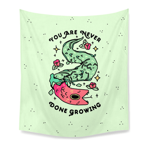 You Are Never Done Growing Tapestry