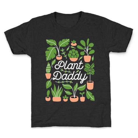 Plant Daddy Kids T-Shirt