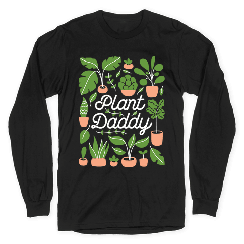 Plant Daddy Long Sleeve T-Shirt