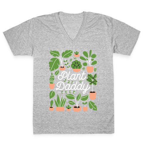 Plant Daddy V-Neck Tee Shirt