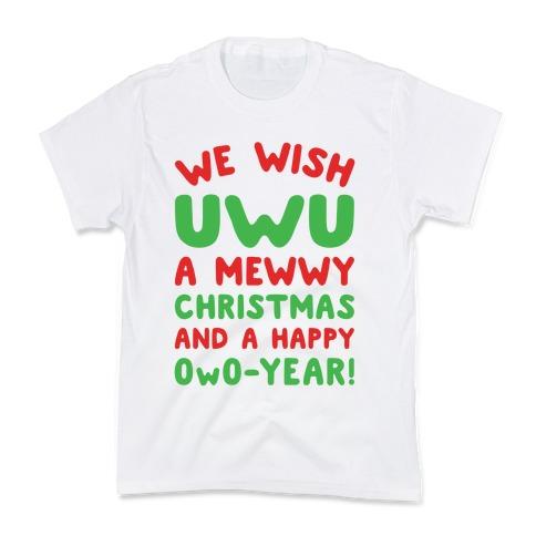 We Wish UwU A Mewwy Christmas And A Happy OwO-Year Parody Kids T-Shirt