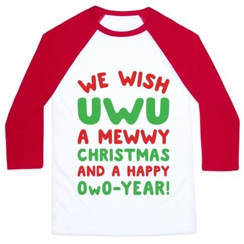 We Wish UwU A Mewwy Christmas And A Happy OwO-Year Parody Baseball Tee