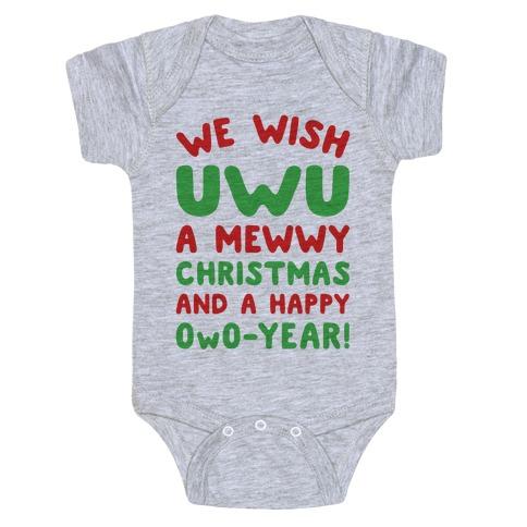 We Wish UwU A Mewwy Christmas And A Happy OwO-Year Parody Baby Onesy