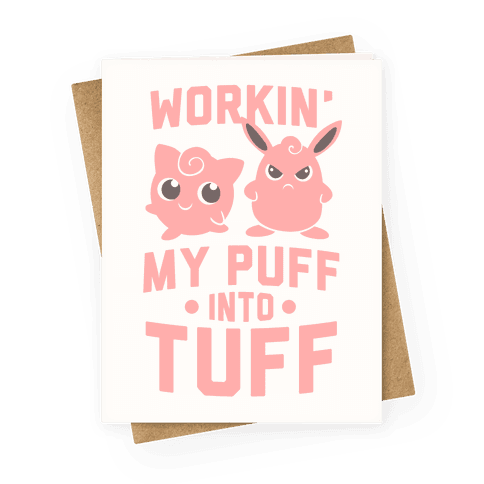 Workin' My Puff into Tuff - Pokemon Greeting Card