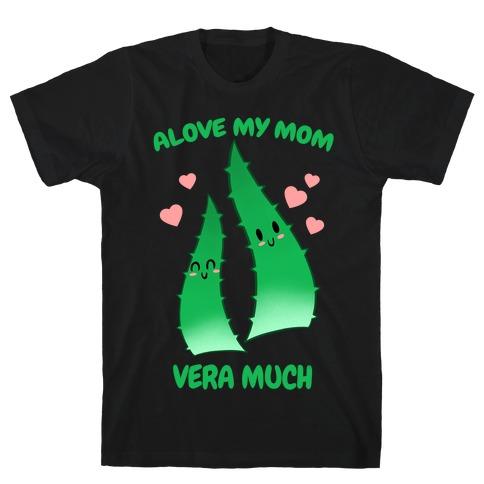 Alove My Mom Vera Much T-Shirt