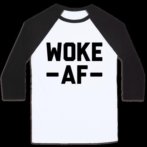 WOKE AF Baseball Tee