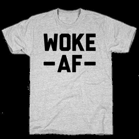 WOKE AF Mens T-Shirt