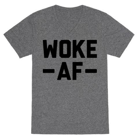 WOKE AF V-Neck Tee Shirt