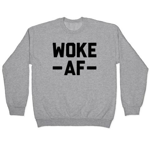 WOKE AF Pullover