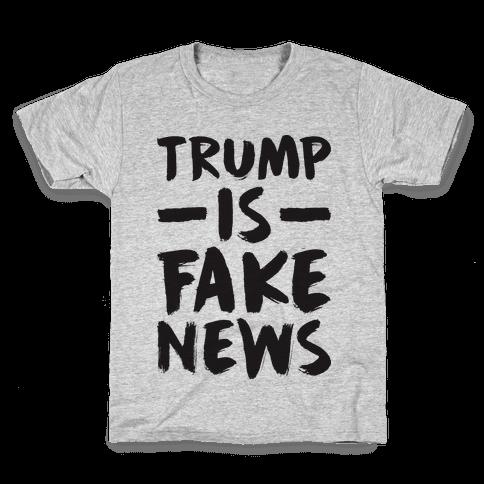 Trump Is Fake News Kids T-Shirt