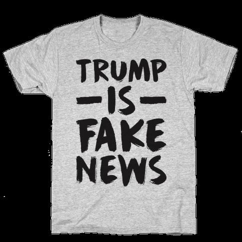 Trump Is Fake News Mens T-Shirt
