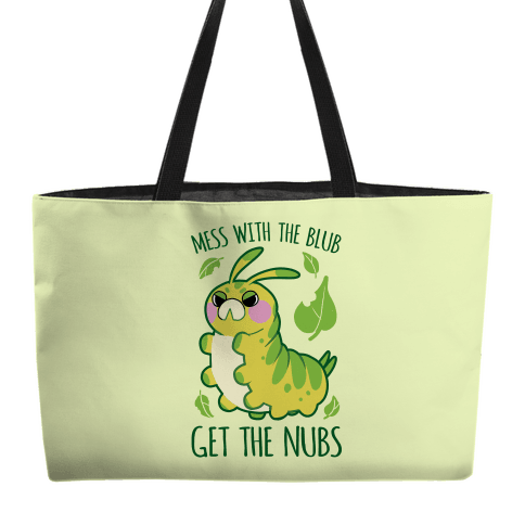 Mess With The Blub, Get The Nubs Weekender Tote