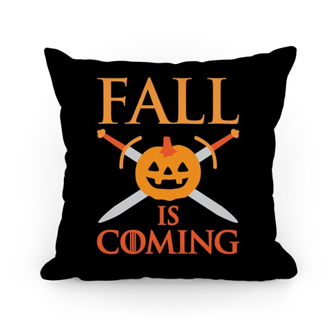 Fall Is Coming Parody Pillow
