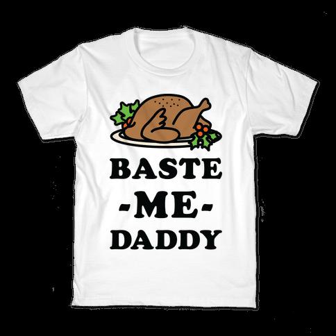 Baste Me Daddy Kids T-Shirt