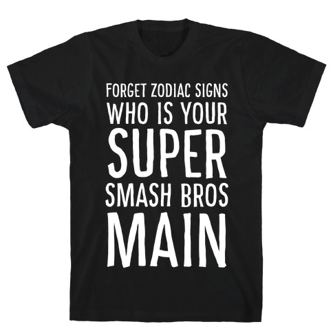 Forget Zodiac Signs, Who is Your Super Smash Bros Main T-Shirt