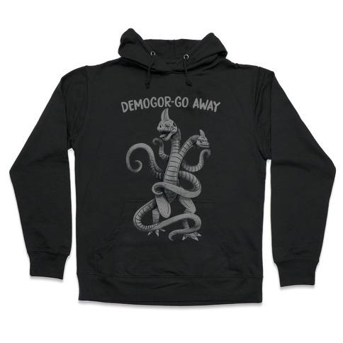 Demogor-GO AWAY Hooded Sweatshirt