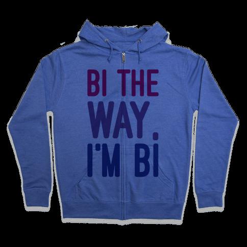 Bi The Way I'm Bi Zip Hoodie