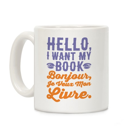 Hello I Want My Book Parody Coffee Mug
