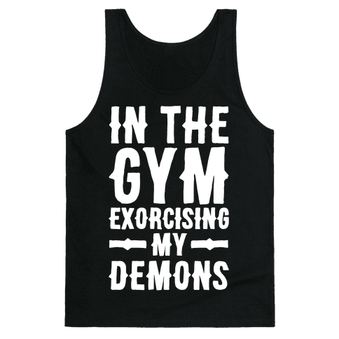 In The Gym Exorcising My Demons White Print Tank Top